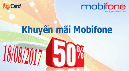 Mobifone khuyến mãi tặng 50% giá trị thẻ nạp ngày 18/08/2017